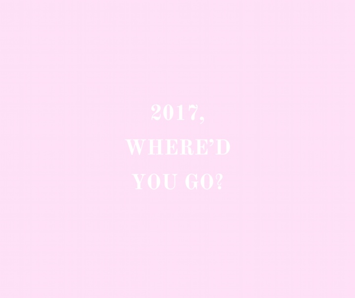 2017, Where'd You Go?